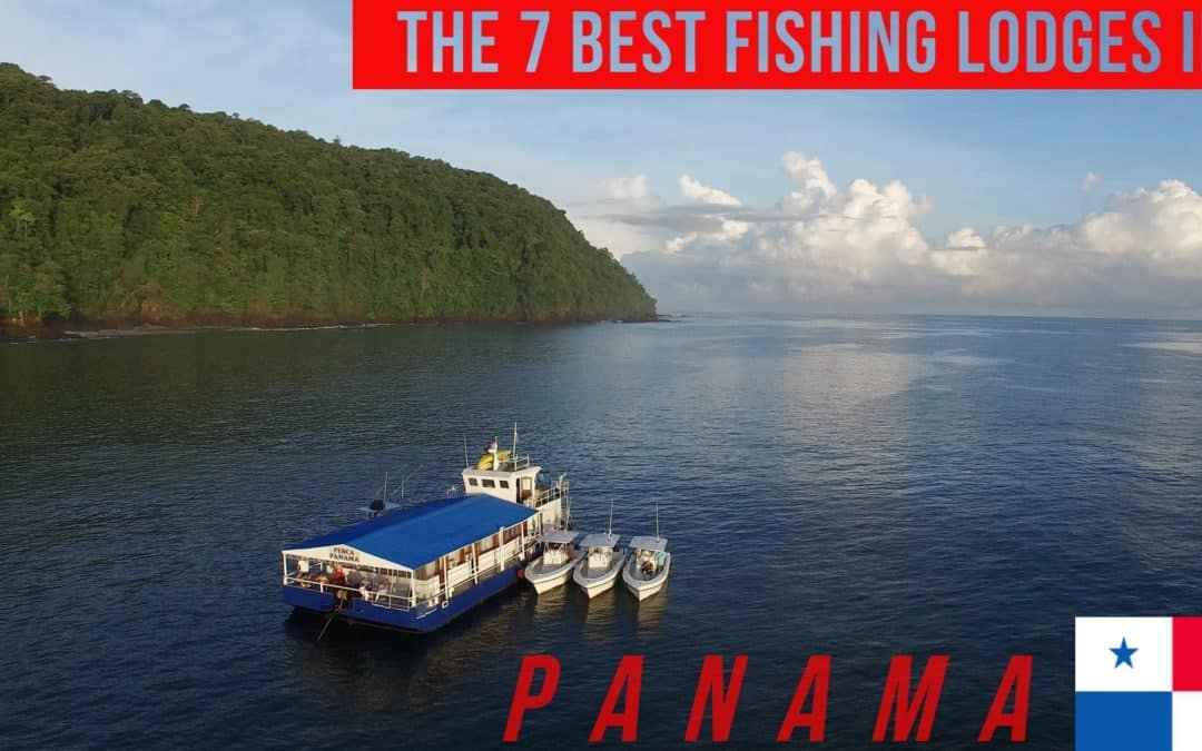 7 Best Fishing Lodges in Panama